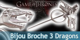 Game of Thrones Bijou Broche 3 Dragons Daenerys