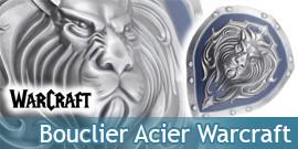 Warcraft Bouclier Acier...